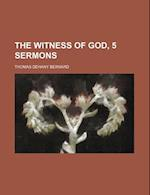 The Witness of God, 5 Sermons af Thomas Dehany Bernard