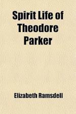 Spirit Life of Theodore Parker af Elizabeth Ramsdell
