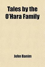 Tales by the O'Hara Family (Volume 1); Second Series Comprising the Nowlans, and Peter of the Castle af John Banim