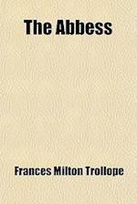 The Abbess (Volume 1-2); A Romance af Frances Milton Trollope