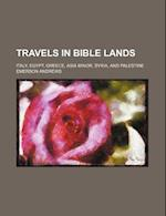 Travels in Bible Lands; Italy, Egypt, Greece, Asia Minor, Syria, and Palestine af Emerson Andrews