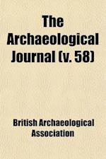 The Archaeological Journal Volume 58 af British Archaeological Association