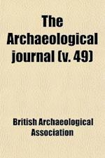 The Archaeological Journal (Volume 49) af British Archaeological Association