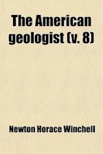 The American Geologist (Volume 8) af Newton Horace Winchell
