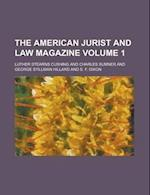 The American Jurist and Law Magazine Volume 1 af Luther Stearns Cushing, Unknown Author