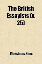 The British Essayists (Volume 25) af Vicesimus Knox, James Ferguson