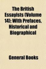The British Essayists (Volume 14); With Prefaces, Historical and Biographical af Alexander Chalmers