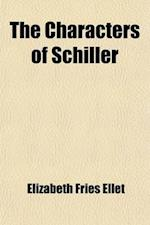 The Characters of Schiller af Elizabeth Fries Ellet