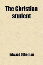 The Christian Student; Memoir of Isaac Jennison, Jr., Late a Student of the Wesleyan University, Middletown, Conn. Containing His Biography, Diary, an af Edward Otheman