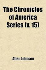 The Chronicles of America Series (Volume 15) af Allen Johnson
