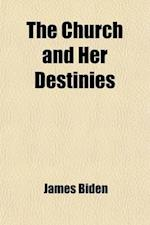 The Church and Her Destinies af James Biden
