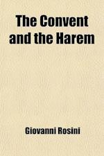 The Convent and the Harem (Volume 3) af Giovanni Rosini