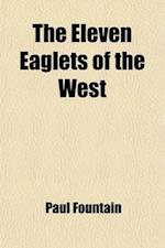 The Eleven Eaglets of the West af Paul Fountain