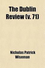 The Dublin Review (Volume 71) af Nicholas Patrick Wiseman