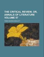 The Critical Review, Or, Annals of Literature Volume 57 af Tobias George Smollett
