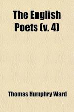The English Poets (Volume 4); Selections with Critical Introductions by Various Writers and a General Introduction af Thomas Humphry Ward, Matthew Arnold
