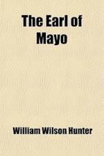 The Earl of Mayo Volume 26 af William Wilson Hunter, William Wilson Hunter