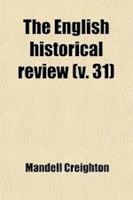 The English Historical Review (Volume 31) af Reginald Lane Poole, Mandell Creighton