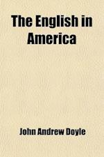 The English in America (Volume 2); The Puritan Colonies af John Andrew Doyle
