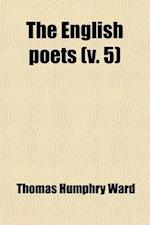 The English Poets (Volume 5); Browning to Rupert Brooke af Thomas Humphry Ward