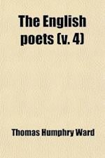 The English Poets (Volume 4); Wordsworth to Tennyson af Thomas Humphry Ward