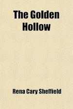 The Golden Hollow af Rena Cary Sheffield