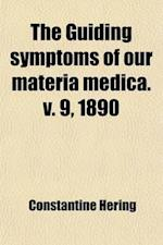 The Guiding Symptoms of Our Materia Medica (Volume 9) af Constantine Hering