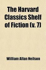 The Harvard Classics Shelf of Fiction, Volume 7 (Volume 7) af Charles William Eliot, William Allan Neilson