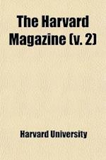 The Harvard Magazine (Volume 2) af Harvard University