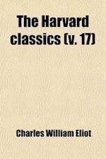 The Harvard Classics (Volume 17) af Charles William Eliot