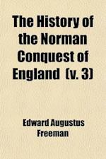 The History of the Norman Conquest of England; The Reign of Harold and the Interregnum. 1869 Volume 3 af Edward Augustus Freeman