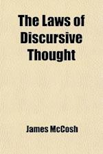 The Laws of Discursive Thought; Being a Text-Book of Formal Logic af James Mccosh