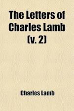The Letters of Charles Lamb (Volume 2)