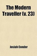 The Modern Traveller (Volume 23); America. a Description, Geographical, Historical, and Topographical, of the Various Countries of the Globe af Josiah Conder