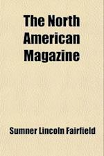 The North American Magazine (Volume 1)