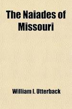 The Naiades of Missouri af William I. Utterback