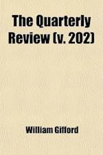 The Quarterly Review (Volume 202) af William Gifford