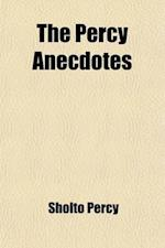 The Percy Anecdotes; Original and Select Volume 20 af Sholto Percy, Anonymous