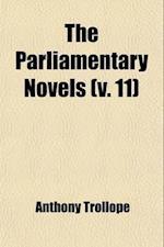 The Parliamentary Novels (Volume 11)