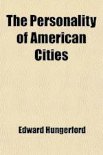 The Personality of American Cities af Edward Hungerford