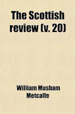The Scottish Review (Volume 20) af William Musham Metcalfe