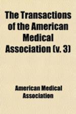 Transactions of the American Medical Association Volume 3
