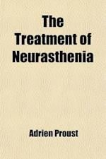 The Treatment of Neurasthenia af Adrien Proust