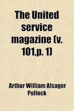 The United Service Magazine Volume 101, P. 1 af Arthur William Alsager Pollock