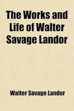 The Works and Life of Walter Savage Landor (Volume 7) af Walter Savage Landor
