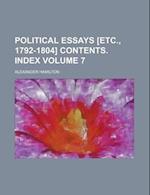 Political Essays [Etc., 1792-1804] Contents. Index Volume 7