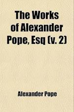 The Works of Alexander Pope, Esq (Volume 2)