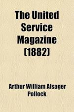 The United Service Magazine af Arthur William Alsager Pollock