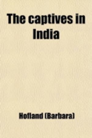 Bog, paperback The Captives in India; A Tale af Barbara Hofland, Mrs Hofland