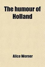 The Humour of Holland af Alice Werner
